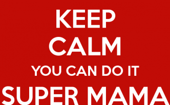 keep-calm-you-can-do-it-super-mama